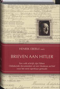 Brieven aan Hitler - Henrik Eberle (ISBN 9789022994511)
