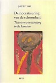 Democratisering van de schoonheid - Jozef. Vos (ISBN 9789061686866)