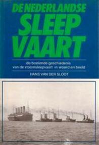 De Nederlandse sleepvaart - Hans van der Sloot