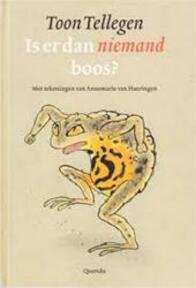 Is er dan niemand boos ? - Toon Tellegen, Annemarie Haringen (ISBN 9789021484624)