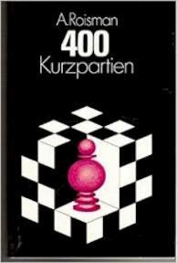 400 Kurzpartien - A. Roisman