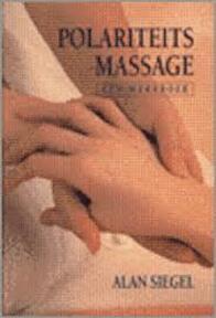 Polariteitsmassage - A. Siegel (ISBN 9789069633893)