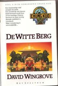 Chung Kuo / Deel 3 De Witte Berg - David Wingrove (ISBN 9789027431059)