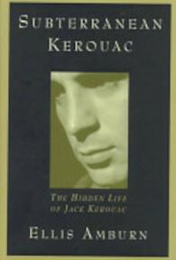 Subterranean Kerouac - Ellis Amburn (ISBN 9780312145316)