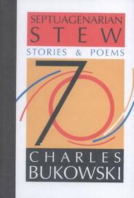 Septuagenarian Stew - Charles Bukowski (ISBN 9780876857953)
