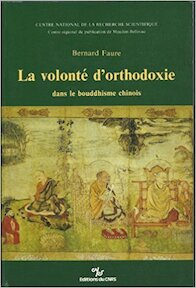 La Volonté d'orthodoxie dans le bouddhisme chinois - Bernard Faure (ISBN 9782222041191)