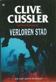 Verloren stad - Clive Cussler (ISBN 9789044332902)