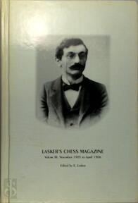 Lasker's Chess Magazine, Volume III November 1905 to April 1906 - E. Lasker (ISBN 8071892025)