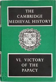 The Cambridge Medieval History: Volume 6, Victory of the Papacy - J. R. Tanner, C. W. Previte-Orton, Z. N. Brooke (ISBN 9780521045384)