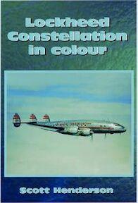 Lockheed Constellation in Colour - Scott Henderson (ISBN 9781902236124)