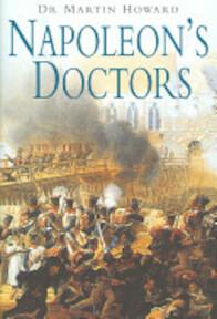 Napoleon's Doctors - Martin R. Howard (ISBN 9781862273245)