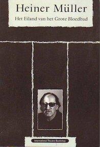 Het Eiland van het Grote Bloedbad - Heiner Muller, Marcel Otten (ISBN 9789064032103)