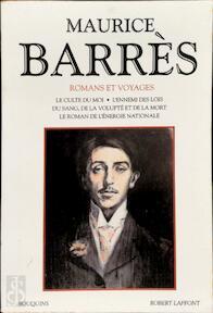Romans et voyages - Maurice Barrès (ISBN 9782221054802)