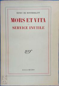 Mors et vita; Service inutile - Henry de Montherlant (ISBN 9782070245741)