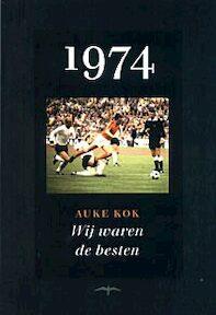 1974 Wij waren de besten - A. Kok (ISBN 9789060054888)