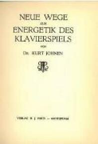 Neue Wege zur Energetik Des Klavierspiels - Kurt Johnen