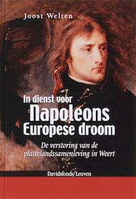 In dienst voor Napoleons Europese droom - Joost Welten (ISBN 9789058264992)
