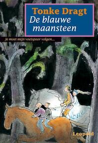 De blauwe maansteen - Tonke Dragt (ISBN 9789025852054)