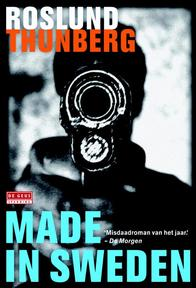 Made in Sweden - Anders Roslund, Stefan Thunberg (ISBN 9789044534016)