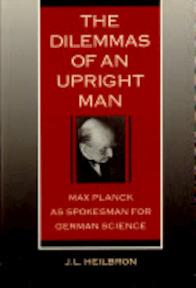 The Dilemmas of an Upright Man - J. L. Heilbron (ISBN 9780520057104)