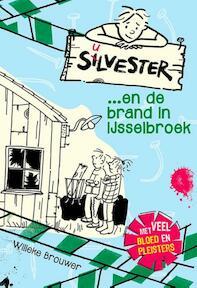 Silvester en de brand in IJsselbroek - Willeke Brouwer (ISBN 9789026621642)