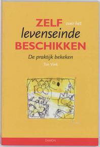Zelf over het Levenseinde beschikken - Ton Vink, Ton Vink (ISBN 9789055739172)