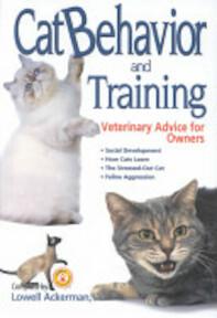 Cat Behavior and Training - Lowell J. Ackerman, Gary M. Landsberg, Wayne L. Hunthausen (ISBN 9780793806348)