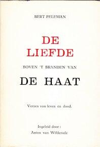 De liefde boven 't branden van de haat - Bert Peleman