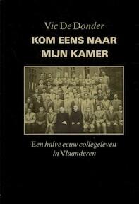 Kom eens naar mijn kamer - Vic de Donder (ISBN 9789002181122)