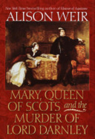 Mary, Queen of Scots, and the Murder of Lord Darnley - Alison Weir (ISBN 9780345436580)