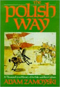 The Polish way - Adam Zamoyski (ISBN 9780719546747)