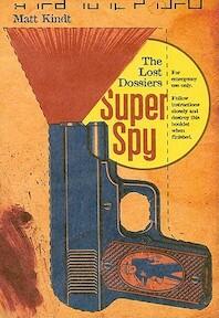 Super Spy - The Lost Dossiers - Matt Kindt (ISBN 9781603090438)
