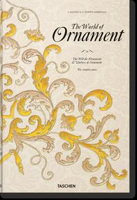The World of Ornament - A. Racinet, A. Dupont-Auberville (ISBN 9783836571272)