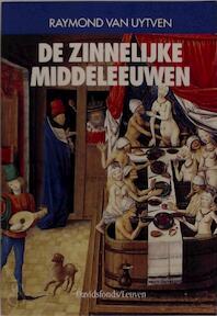 De zinnelijke Middeleeuwen - R. van Uytven (ISBN 9789061526964)