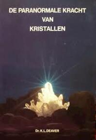 De paranormale kracht van kristallen - Korra Deaver, P.H. Geurink (ISBN 9789063781354)