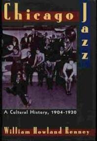 Chicago Jazz - William Howland Kenney (ISBN 9780195064537)