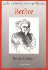 Berlioz - Hennie Molenaar, Corina Pelgrim (ISBN 9789025726300)