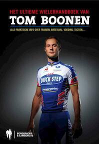 Het ultieme wielerhandboek van Tom Boonen - Johan Dillen (ISBN 9789089311993)