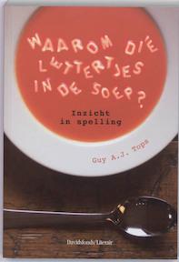Waarom die lettertjes in de soep ? - G.A.J. Tops (ISBN 9789063065829)