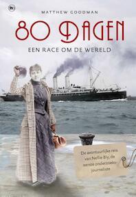 80 dagen, een race om de wereld - Matthew Goodman (ISBN 9789044338997)