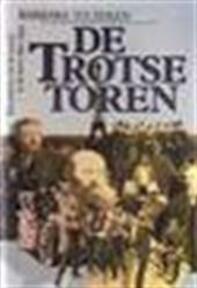 De Trotse Toren - Barbara Tuchman (ISBN 9789010056412)