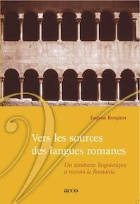 Vers les sources des langues romanes. Un Iitineraire linguistique et travers la romania - E. Roegiest (ISBN 9789033473807)