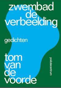 Zwembad de verbeelding - Tom Van de Voorde (ISBN 9789056551063)