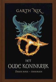 Het oude Koninkrijk - derde boek Abhorsen - G. Nix (ISBN 9789022545195)