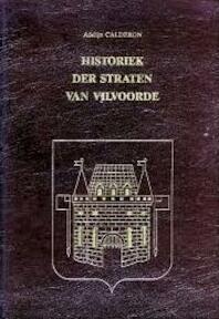 Historiek der straten van Vilvoorde - Adelijn Calderon (ISBN 9789074318051)