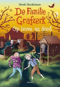 De familie Grafzerk: Op leven en dood - Henk Hardeman (ISBN 9789021677989)