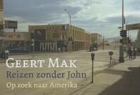 Reizen zonder John DL - Geert Mak (ISBN 9789049803582)