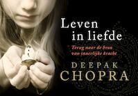 Leven in liefde - Deepak Chopra (ISBN 9789049800178)