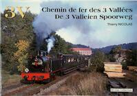 Chemin de fer des 3 Vallées / De 3 valleien spoorweg - Thierry Nicolas (ISBN 9782930748085)
