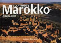 Luchtfoto's / Marokko - A. Attini (ISBN 9789059208971)